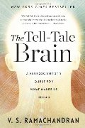 Tell-Tale Brain: A Neuroscientist's Quest for What Makes Us Human, The