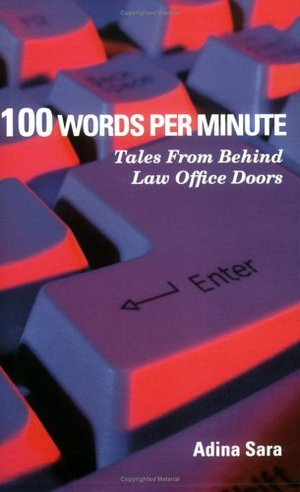 100 Words per Minute: Tales from Behind Law Office Doors