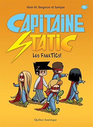 CAPITAINE STATIC T.07 : LES FANATICS!