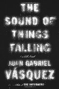 Sound of Things Falling: A Novel, The