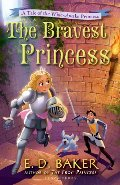 Bravest Princess: A Tale of the Wide-Awake Princess, The