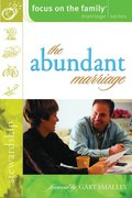 Abundant Marriage (Focus on the Family Marriage Series), The