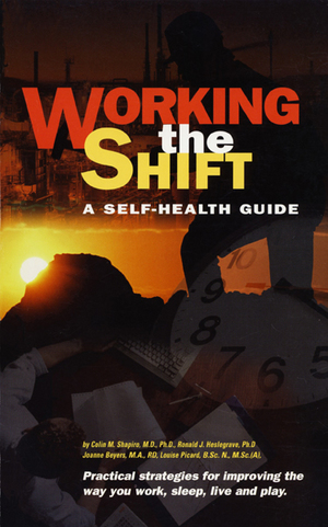 Working the Shift : a Self-Health Guide for Shiftworkers and Their Families