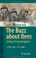 Buzz about Bees: Biology of a Superorganism, The