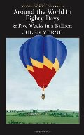 Around the World in Eighty Days: 5 Weeks in a Balloon (Wordsworth Classics) (Wadsworth Collection)