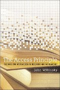 Access Principle: The Case for Open Access to Research and Scholarship (Digital Libraries and Electronic Publishing), The