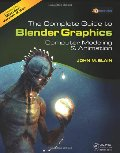 Complete Guide to Blender Graphics: Computer Modeling and Animation, The