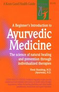 Beginner's Introduction to Ayurvedic Medicine, A