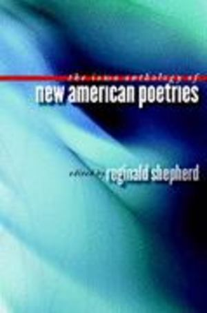 Iowa Anthology of New American Poetries, The