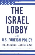 Israel Lobby and U.S. Foreign Policy, The