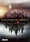 Ciudad de Hueso (movie tie-in), Cazadores de Sombras 1: City of Bones (The Mortal Instruments 1) Movie tie-in (Spanish Edition)