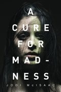 Cure for Madness, A
