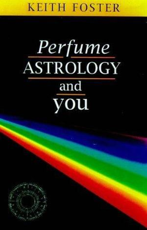Perfume, Astrology and You