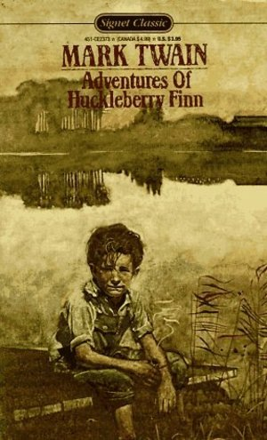 Adventures of Huckleberry Finn (A Signet Classic), The