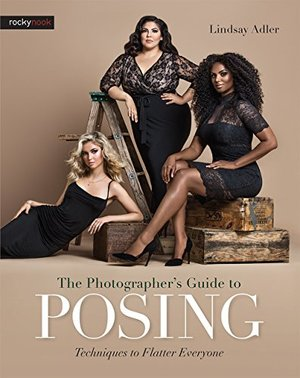 Photographer's Guide to Posing: Techniques to Flatter Everyone, The