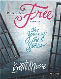 Breaking Free The Journey The Stories: (1 Kit includes DVD, Leaders Guide & Study Guide Available)