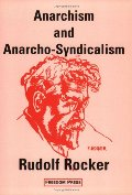 Anarchism and Anarcho-Syndicalism (Anarchist Classics)