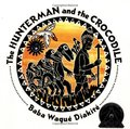Hunterman and the Crocodile: A West African Folktale, The