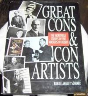 Great Cons & Con Artists: The Incredible Stories of the Masters of Deceit