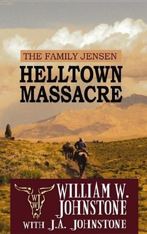 Helltown Massacre: The Family Jensen (Center Point Premier Western (Large Print))