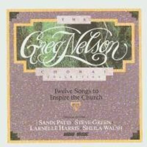Greg Nelson Choral Collection, The