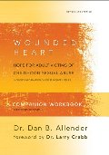 Wounded Heart Workbook: A Companion Workbook for Personal or Group Use, The