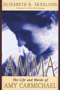 Amma: The Life and Words of Amy Carmichael