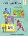 Action English Pictures: Activities for Total Physical Response