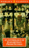 Anthology of Elizabethan Prose Fiction, An (World's Classics)