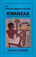 African American Holiday of Kwanzaa: A Celebration of Family, Community & Culture, The