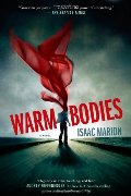 1: Warm Bodies: A Novel