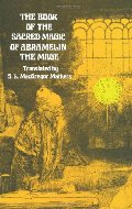 Book of the Sacred Magic of Abramelin the Mage (Dover Occult), The