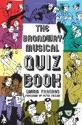 Broadway Musical Quiz Book, The