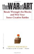 War of Art: Break Through the Blocks and Win Your Inner Creative Battles, The