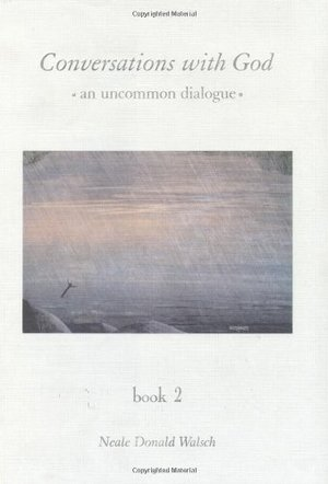 Conversations With God : An Uncommon Dialogue (Book 2)