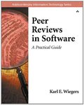 Peer Reviews in Software: A Practical Guide (Addison-Wesley Information Technology Series)