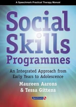 Social Skills Programmes: An Integrated Approach from Early Years to Adolescence (2003) Aarons M & Gittens T [CONTACT SJOG LIBRARY TO BORROW]