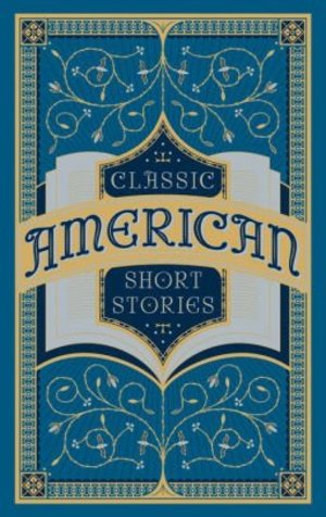 Classic American Short Stories (Collectible Editions)