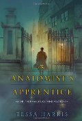 Anatomist's Apprentice (Dr. Thomas Silkstone Mysteries), The