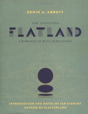Annotated Flatland: A Romance Of Many Dimensions, The