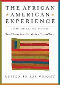 African American Experience: Black History and Culture Through Speeches, Letters, Editorials, Poems, Songs, and Stories, The