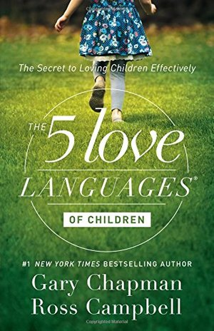 5 Love Languages of Children: The Secret to Loving Children Effectively, The