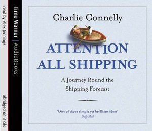 Attention All Shipping: A Journey Round the Shipping Forecast [sound recording on CD]