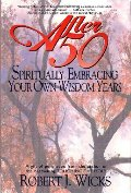 After 50: Spiritually Embracing Your Own Wisdom Years