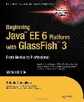 Beginning Java EE 6 with GlassFish 3 (Expert's Voice in Java Technology)