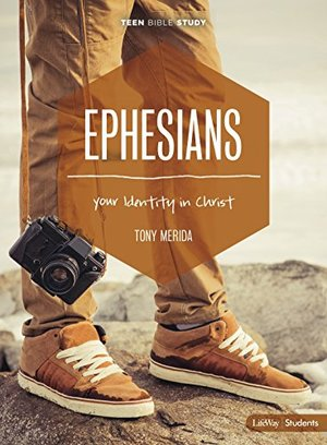 Ephesians - Teen Bible Study: Your Identity In Christ
