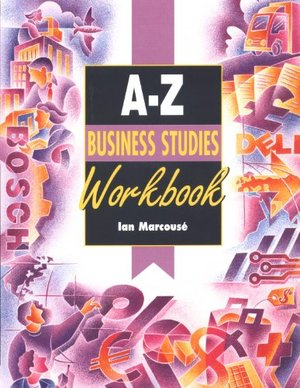 A-Z Business Studies Workbook (Complete A-Z Handbooks)