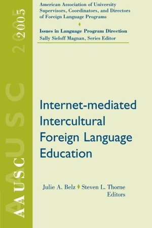 AAUSC 2005: Internet-mediated Intercultural Foreign Language Education (World Languages)