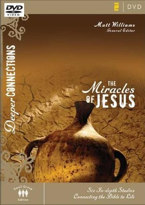 Deeper Connections:  Miracles of Jesus, The