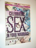 Celebrating sex in your marriage (Christian sex education)